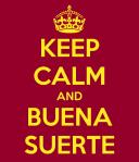 keep-calm-and-buena-suerte-3